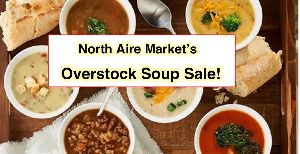 North Aire Market's Overstock Soup Sale